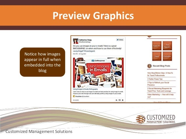 Preview Graphics  Notice how images  appear in full when  embedded into the  blog  Customized Management Solutions