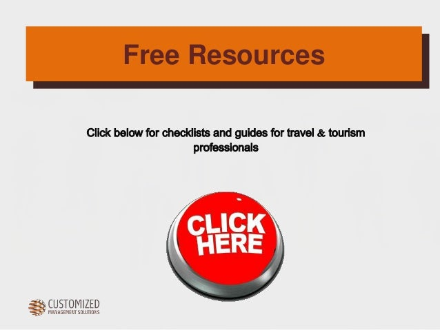 Free Resources  Click below for checklists and guides for travel & tourism  professionals