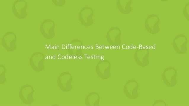 13 | How to Embed Codeless Automation into DevOps perfecto.io Main Differences Between Code-Based and Codeless Testing