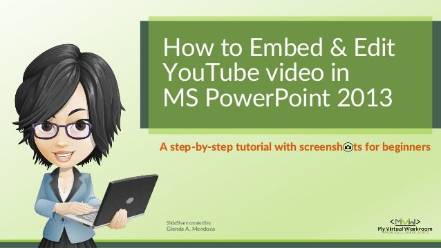 How to embed edit youtube video in powerpoint 2013 slideshare created by glenda a mendoza how to embed edit youtube video in toneelgroepblik Choice Image
