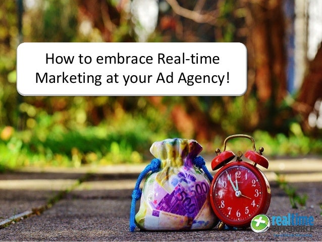 How to embrace Real-time Marketing at your Ad Agency!