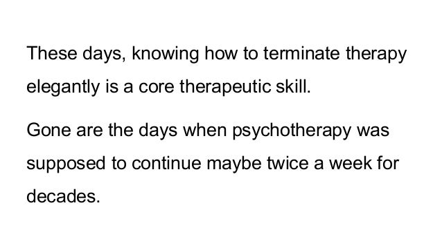 the termination process with clients in counseling Premature termination of psychotherapy is defined as a client's decision to  the  therapy process, therapists' role as a secure base is important for clients to.