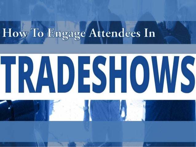 Arranging a Trade show is a collaborative effort
