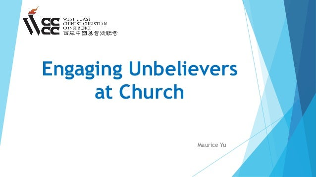 Engaging Unbelievers at Church Maurice Yu