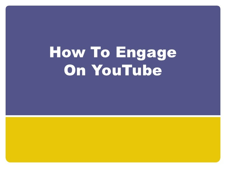 How To Engage On YouTube<br />