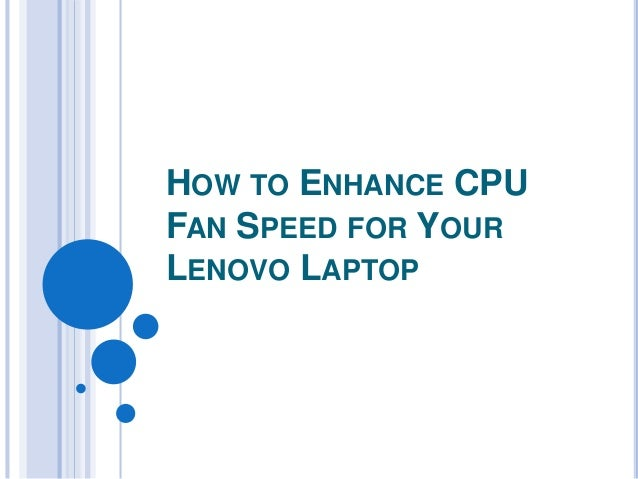 How to enhance cpu fan speed for your lenovo laptop
