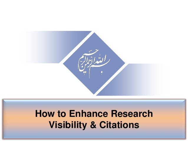 How to Enhance Research Visibility & Citations