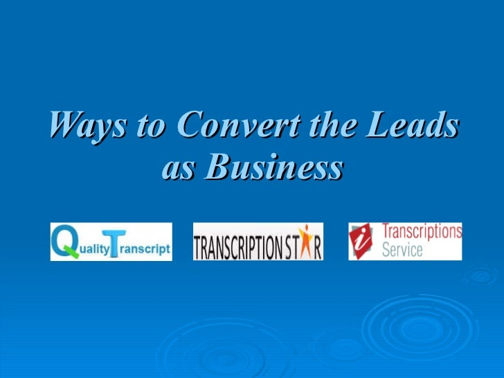 Ways to Convert the Leads as Business