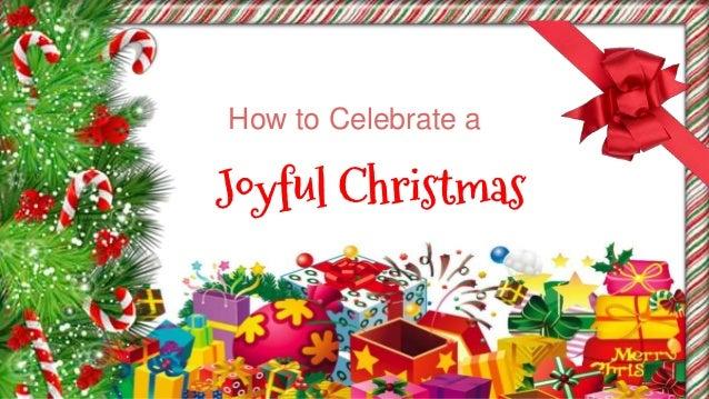 How to Celebrate a Joyful Christmas