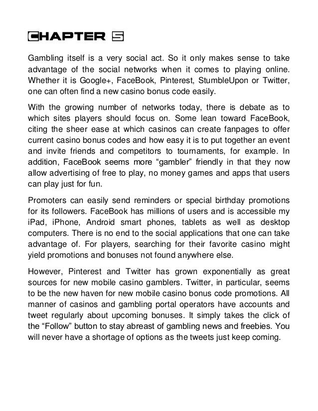 Chapter 5 Gambling itself is a very social act. So it only makes sense to take advantage of the social networks when it co...