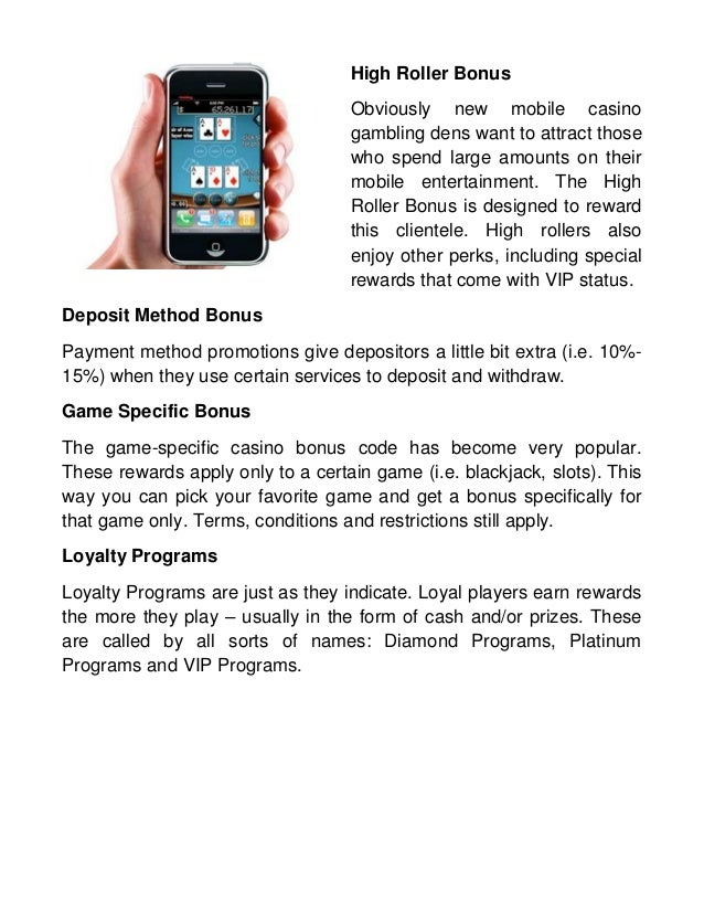 High Roller Bonus Obviously new mobile casino gambling dens want to attract those who spend large amounts on their mobile ...