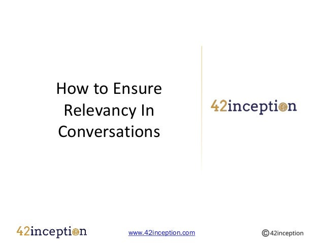 How to Ensure Relevancy InConversations        www.42inception.com