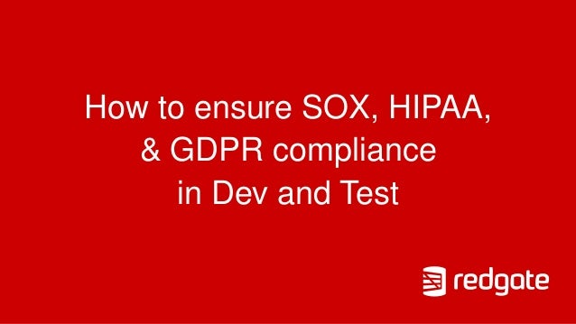 How to ensure SOX, HIPAA, & GDPR compliance in Dev and Test