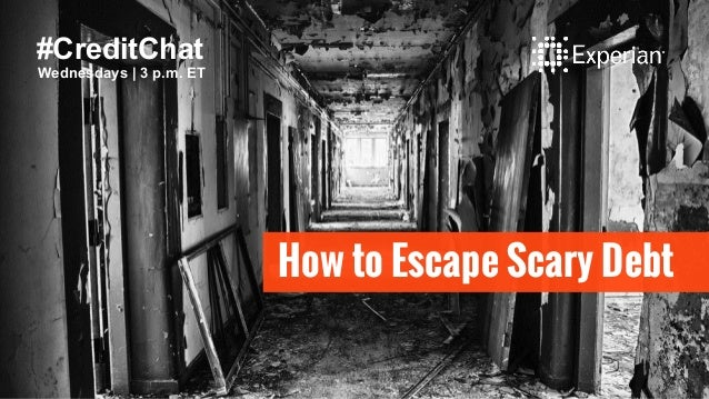 How to Escape Scary Debt #CreditChat Wednesdays | 3 p.m. ET