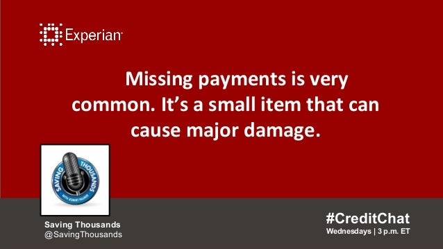 Missing payments is very common. It's a small item that can cause major damage. #CreditChat Wednesdays   3 p.m. ET Saving ...