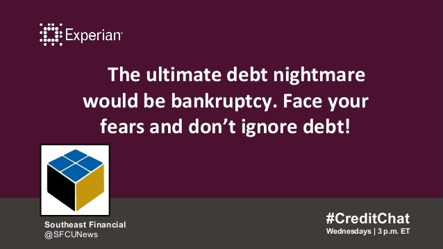 The ultimate debt nightmare would be bankruptcy. Face your fears and don't ignore debt! #CreditChat Wednesdays   3 p.m. ET...