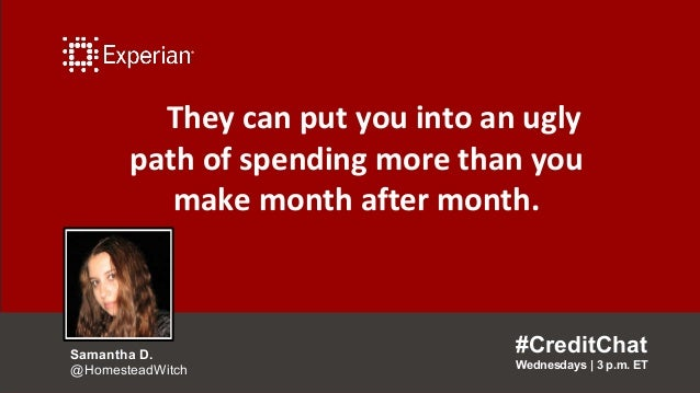 They can put you into an ugly path of spending more than you make month after month. #CreditChat Wednesdays   3 p.m. ET Sa...