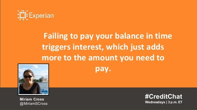 Failing to pay your balance in time triggers interest, which just adds more to the amount you need to pay. #CreditChat Wed...