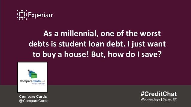 As a millennial, one of the worst debts is student loan debt. I just want to buy a house! But, how do I save? #CreditChat ...