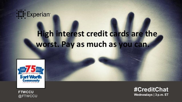 High interest credit cards are the worst. Pay as much as you can. #CreditChat Wednesdays   3 p.m. ET FTWCCU @FTWCCU