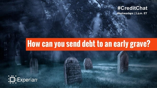 #CreditChat Wednesdays   3 p.m. ET How can you send debt to an early grave?
