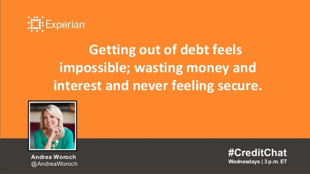Getting out of debt feels impossible; wasting money and interest and never feeling secure. #CreditChat Wednesdays   3 p.m....