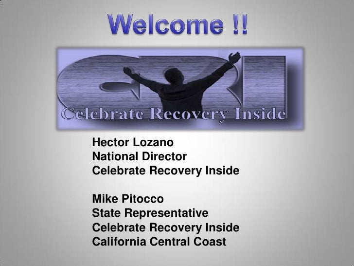 Welcome !!<br />Hector Lozano<br />National Director<br />Celebrate Recovery Inside<br />Mike Pitocco<br />State Represent...