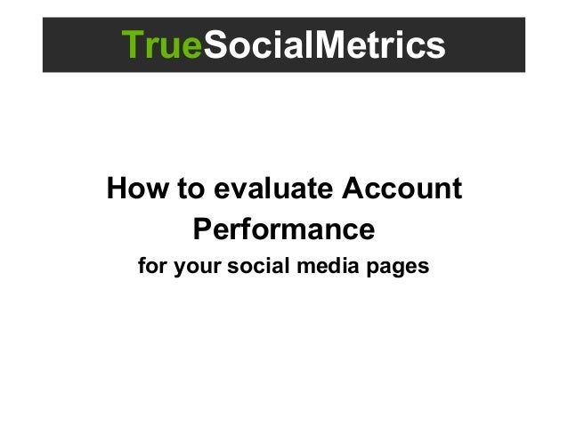 How to evaluate your social media Account Performance