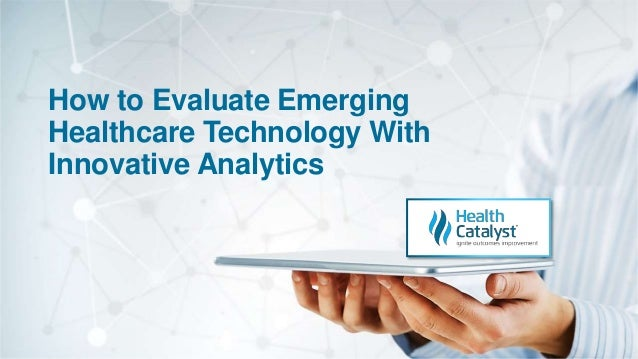 How to Evaluate Emerging Healthcare Technology With Innovative Analytics