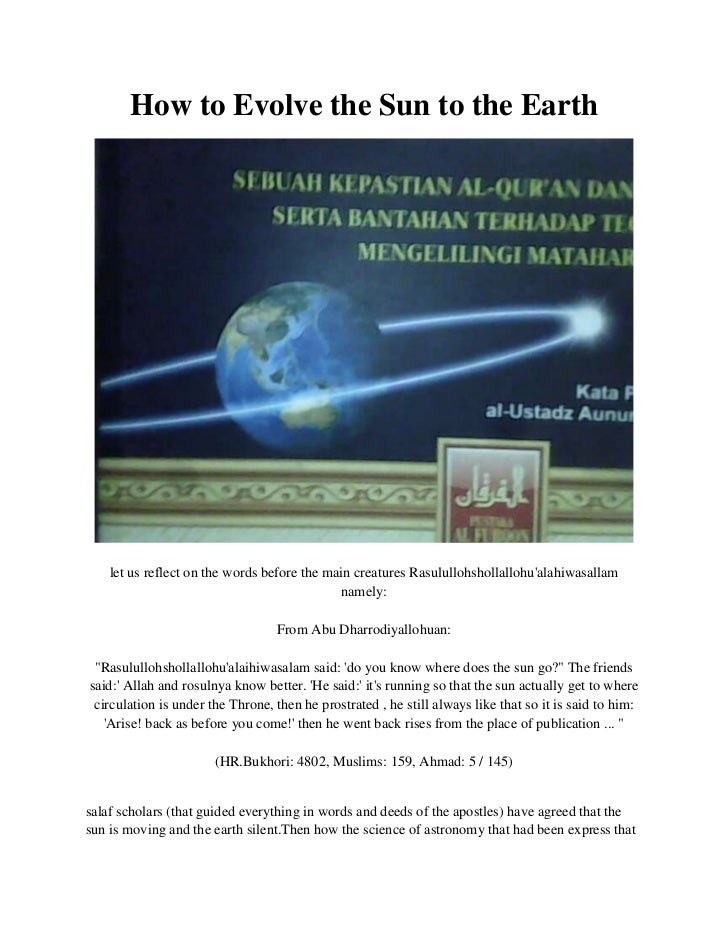 How to Evolve the Sun to the Earth<br />let us reflect on the words before the main creatures  Rasululloh shollallohu'alah...