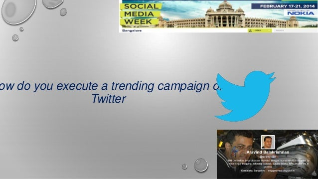 ow do you execute a trending campaign on Twitter