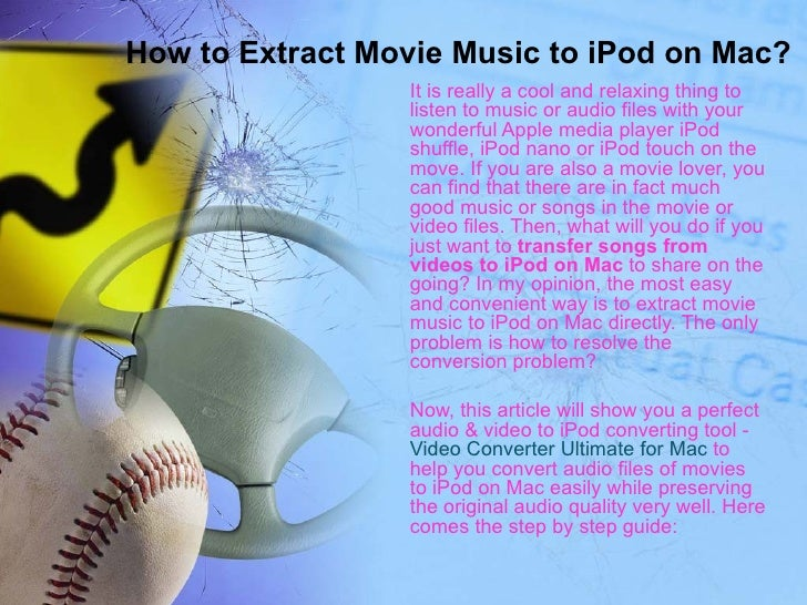 How to Extract Movie Music to iPod on Mac?                 It is really a cool and relaxing thing to                 liste...