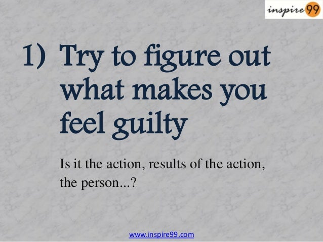 what to do when you feel guilty