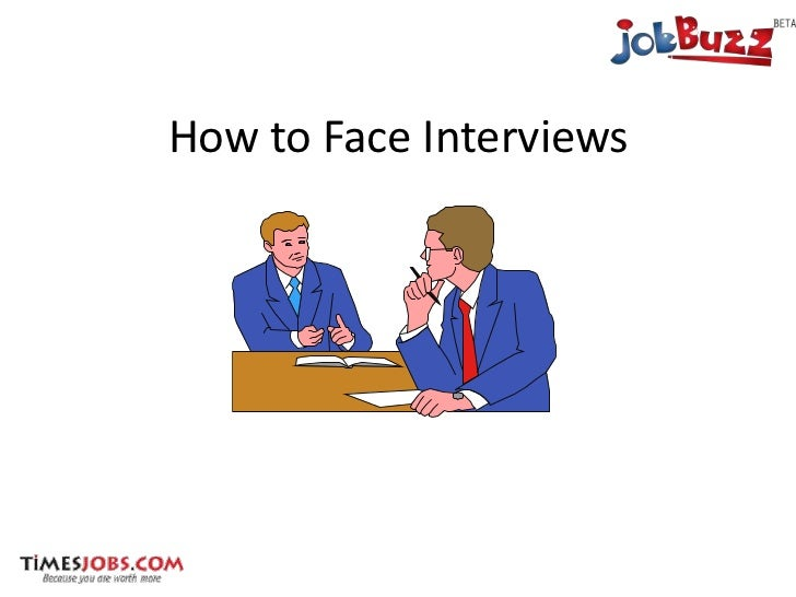 How to Face Interviews