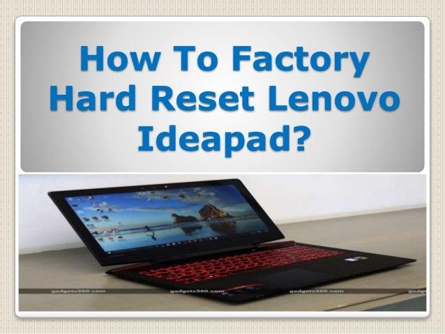How To Factory Hard Reset Lenovo Ideapad?