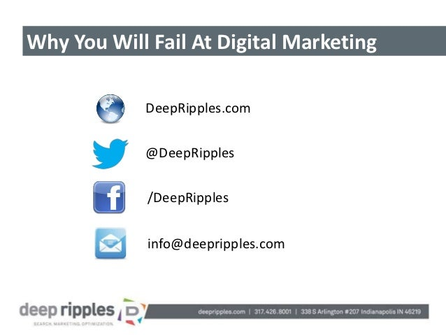 Why You Will Fail At Digital Marketing            DeepRipples.com            @DeepRipples             /DeepRipples        ...