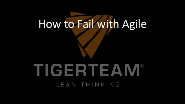 How to Fail with Agile