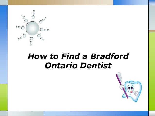 How to Find a Bradford   Ontario Dentist