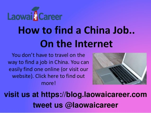 How To Find A China Job On The Internet Of Course
