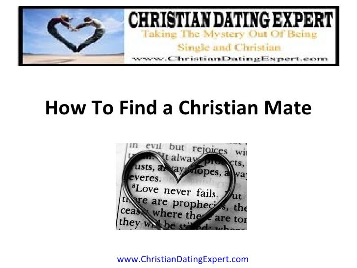 How To Find a Christian Mate       www.ChristianDatingExpert.com