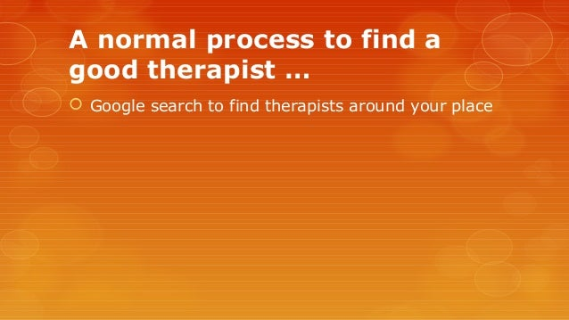 2 a normal process to find a good therapist