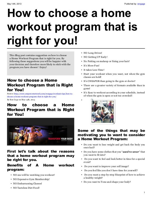 May 14th, 2013 Published by: rongage1How to choose a homeworkout program that isright for you!This Blog post contains sugg...