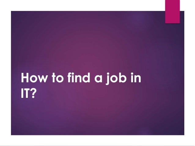 How to find a job in IT?