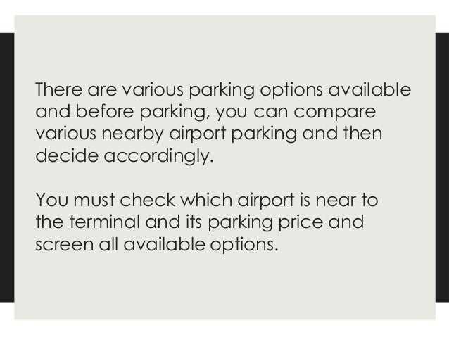 You must look for discounts or any special offers when looking for a parking space. Make a list of airport parking compani...