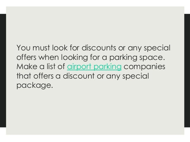 It may be possible that space is available near /outside the airport building but there are some limitations of parking at...