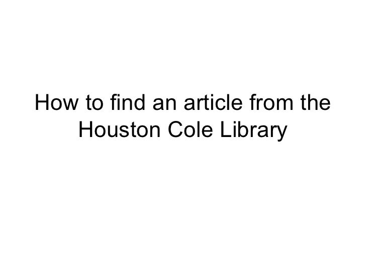 How to find an article from the   Houston Cole Library