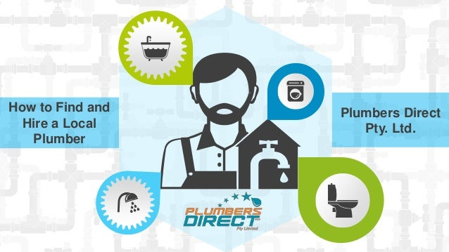 How to Find and Hire a Local Plumber Plumbers Direct Pty. Ltd.