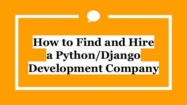 How to Find and Hire a Python/Django Development Company