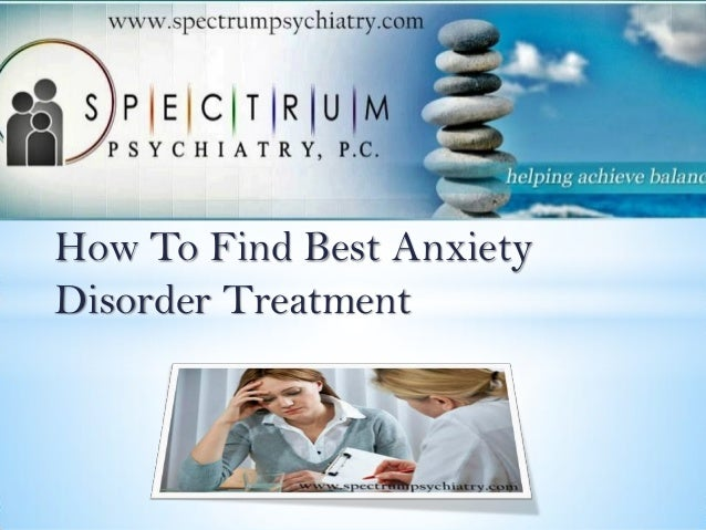 How To Find Best Anxiety Disorder Treatment