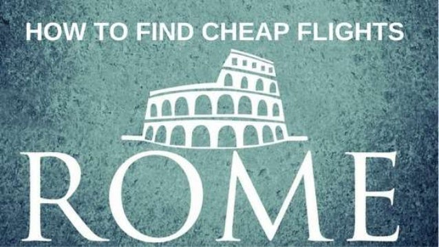 How to find cheap flights to rome from near cities for How to find cheapest flight